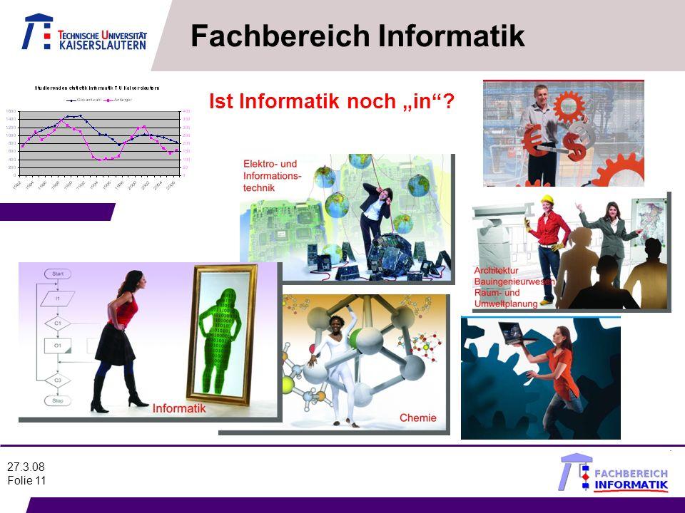 27.3.08 Folie 11 Fachbereich Informatik Ist Informatik noch in?