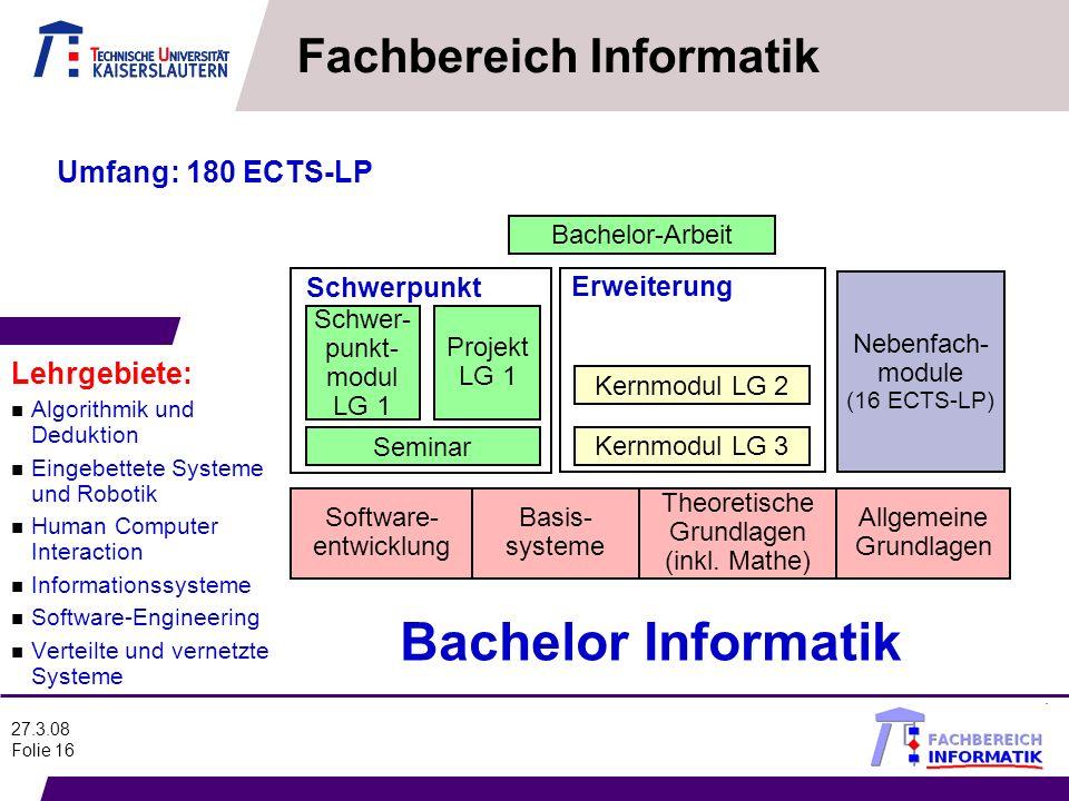 27.3.08 Folie 16 n Algorithmik und Deduktion n Eingebettete Systeme und Robotik n Human Computer Interaction n Informationssysteme n Software-Engineer