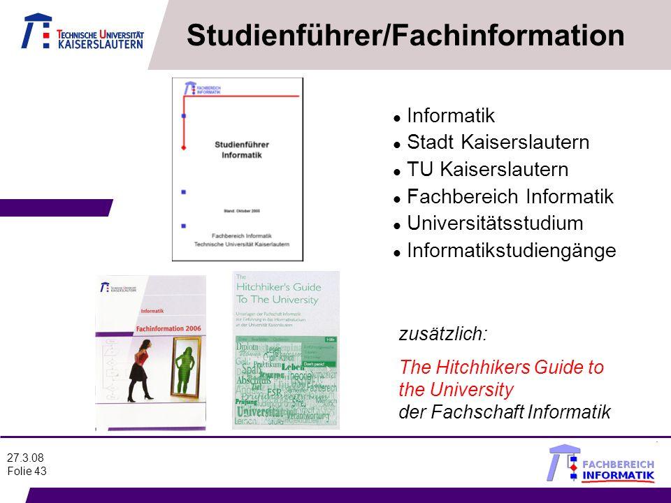 27.3.08 Folie 43 l Informatik l Stadt Kaiserslautern l TU Kaiserslautern l Fachbereich Informatik l Universitätsstudium l Informatikstudiengänge zusät