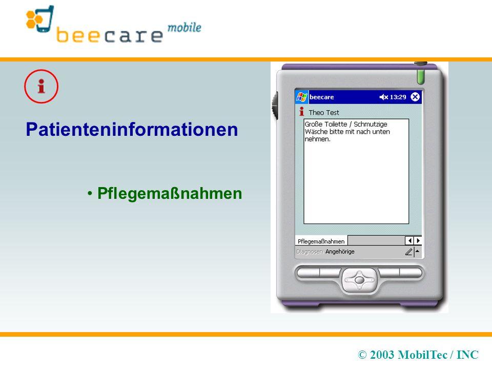 © 2003 MobilTec / INC Patienteninformationen Pflegemaßnahmen