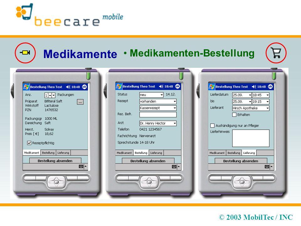 © 2003 MobilTec / INC Medikamente Medikamenten-Bestellung