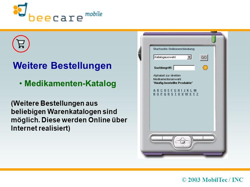 © 2003 MobilTec / INC Weitere Bestellungen (Weitere Bestellungen aus beliebigen Warenkatalogen sind möglich.