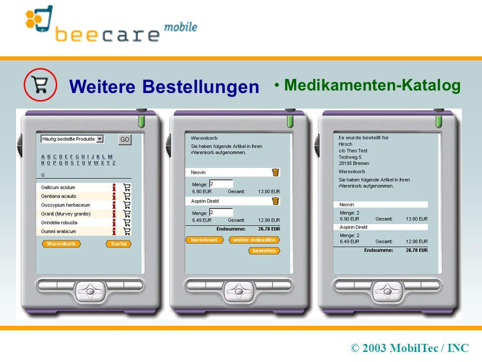 © 2003 MobilTec / INC Weitere Bestellungen Medikamenten-Katalog