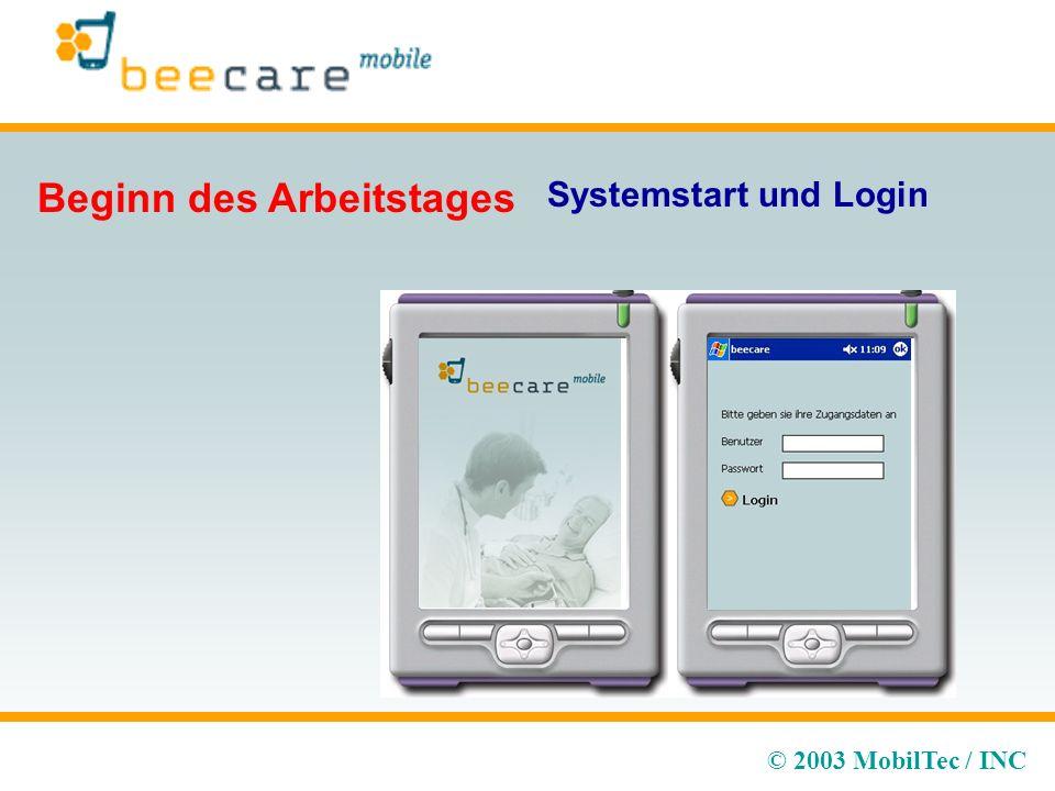 © 2003 MobilTec / INC Systemstart und Login Beginn des Arbeitstages