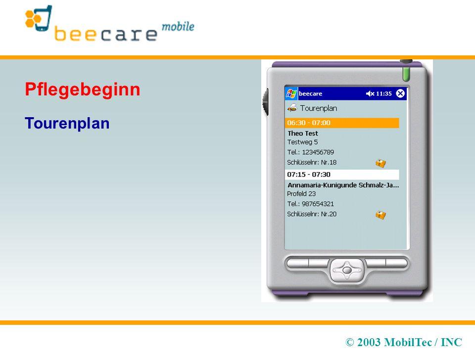 © 2003 MobilTec / INC Tourenplan Pflegebeginn