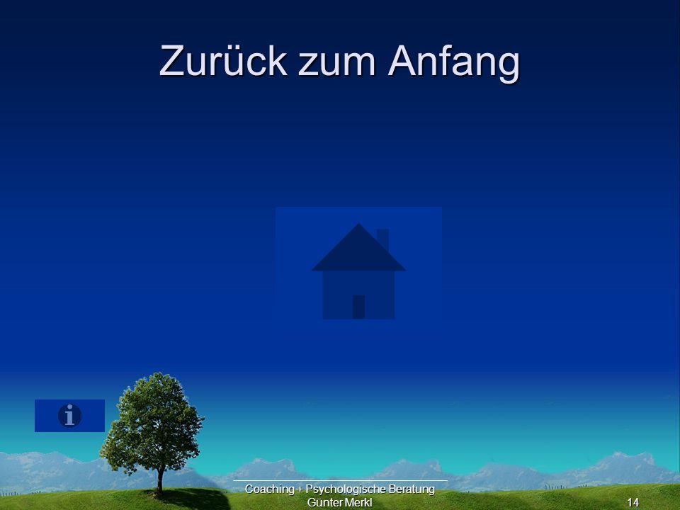 Coaching + Psychologische Beratung Günter Merkl14 Zurück zum Anfang