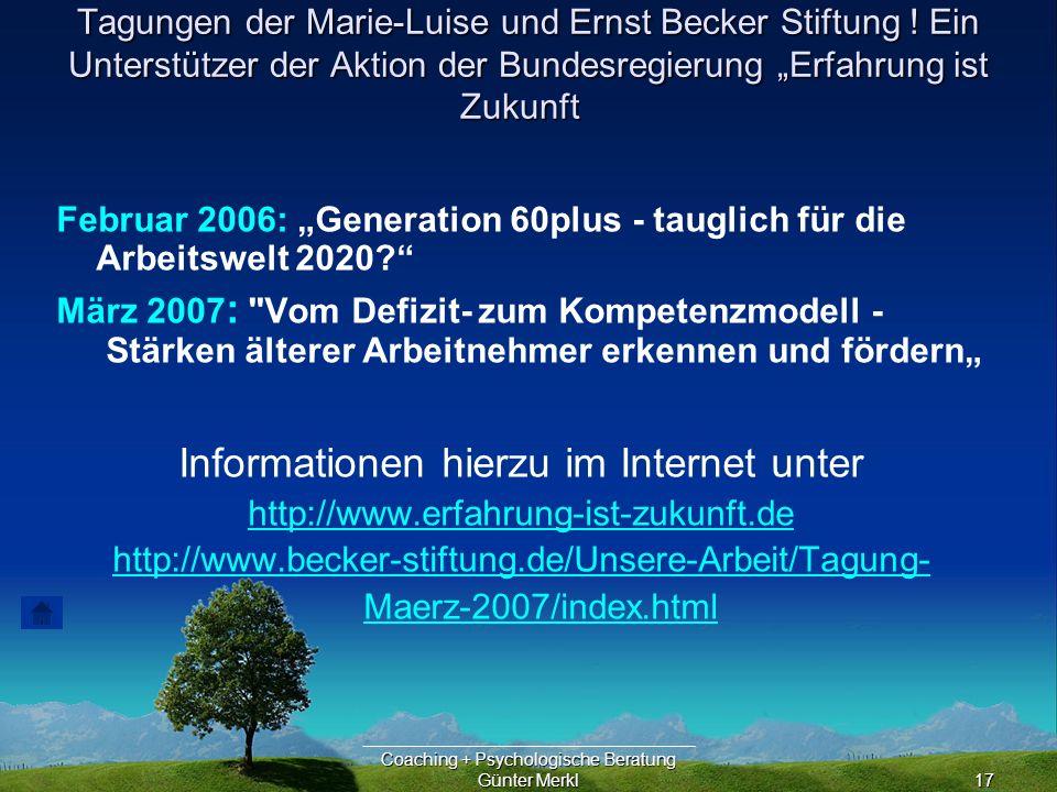 Coaching + Psychologische Beratung Günter Merkl17 Tagungen der Marie-Luise und Ernst Becker Stiftung .