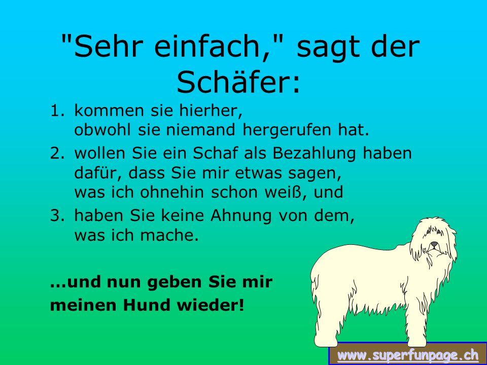 www.superfunpage.ch Das ist richtig, woher wissen Sie das will der junge Mann wissen.