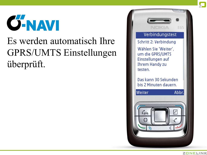 Es werden automatisch Ihre GPRS/UMTS Einstellungen überprüft.