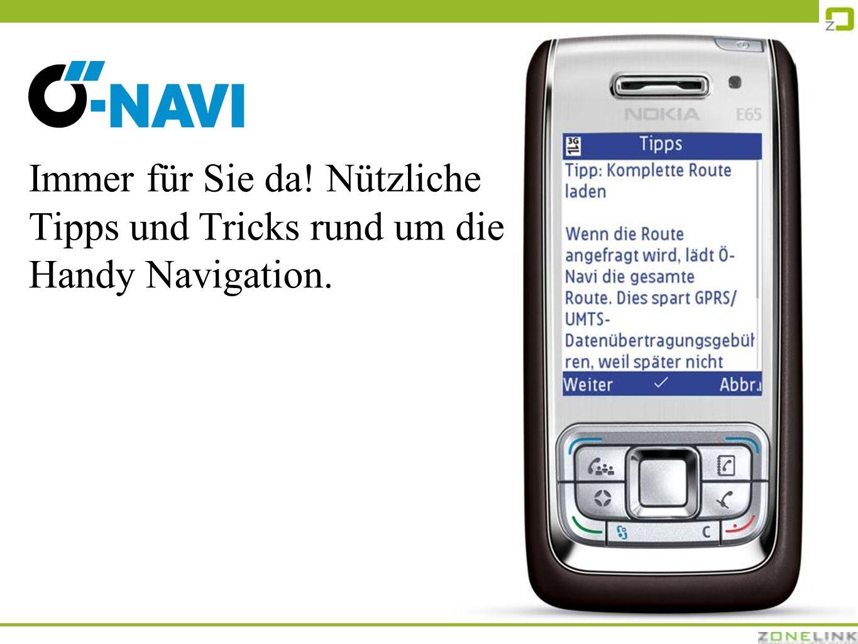 Immer für Sie da! Nützliche Tipps und Tricks rund um die Handy Navigation.