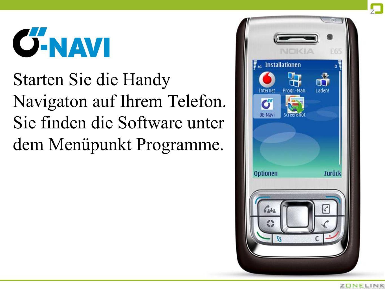 Starten Sie die Handy Navigaton auf Ihrem Telefon.