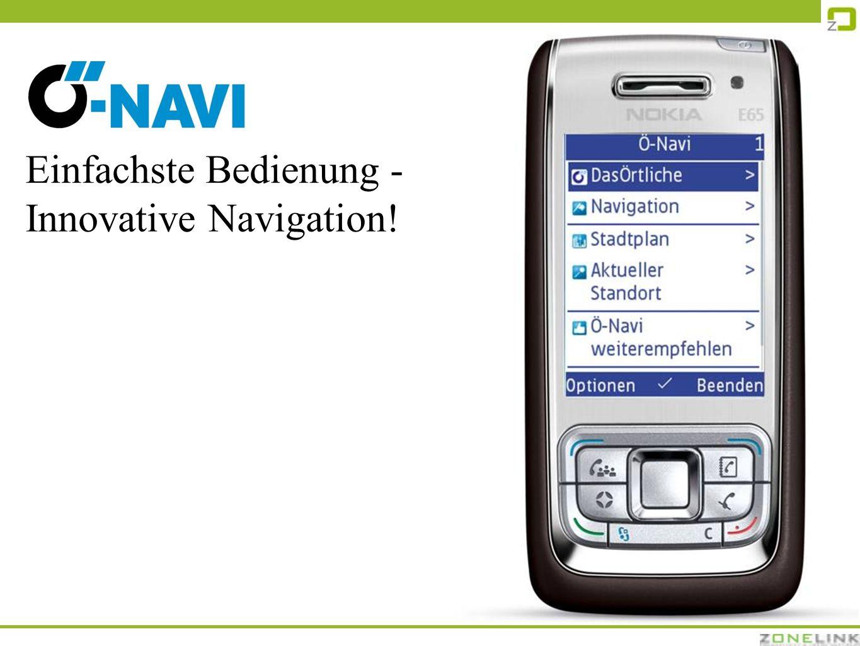 Einfachste Bedienung - Innovative Navigation!