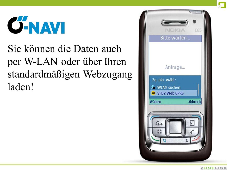 Sie können die Daten auch per W-LAN oder über Ihren standardmäßigen Webzugang laden!