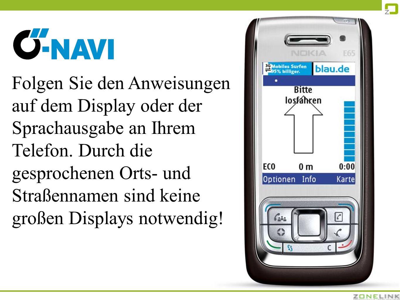 Folgen Sie den Anweisungen auf dem Display oder der Sprachausgabe an Ihrem Telefon.