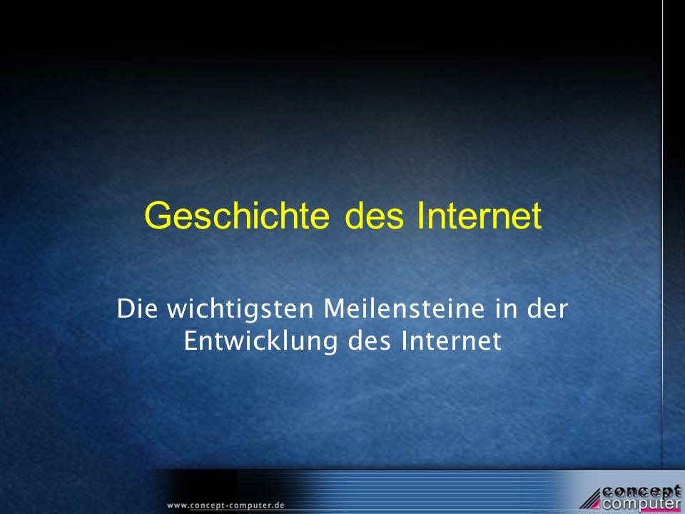 Geschichte des Internet Die wichtigsten Meilensteine in der Entwicklung des Internet