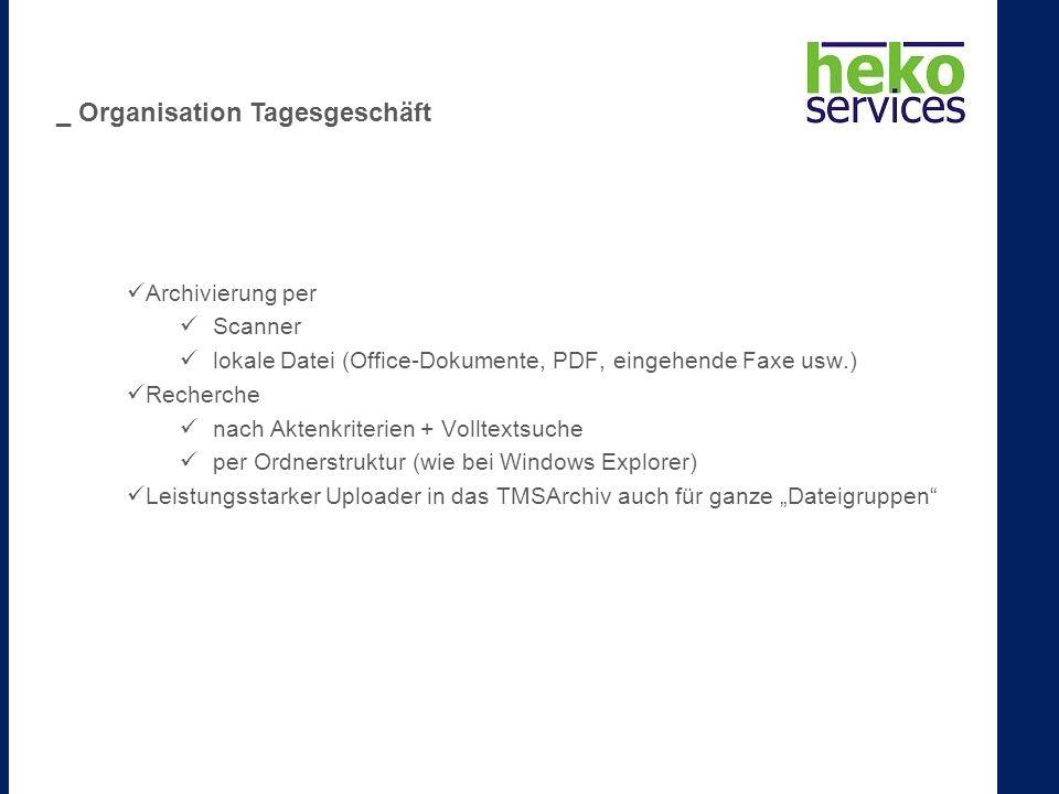 Archivierung per Scanner lokale Datei (Office-Dokumente, PDF, eingehende Faxe usw.) Recherche nach Aktenkriterien + Volltextsuche per Ordnerstruktur (wie bei Windows Explorer) Leistungsstarker Uploader in das TMSArchiv auch für ganze Dateigruppen _ Organisation Tagesgeschäft