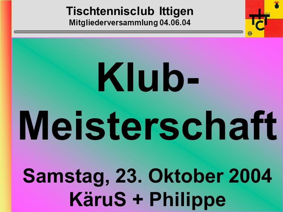 Tischtennisclub Ittigen Mitgliederversammlung 04.06.04 GO-KART DI 17.
