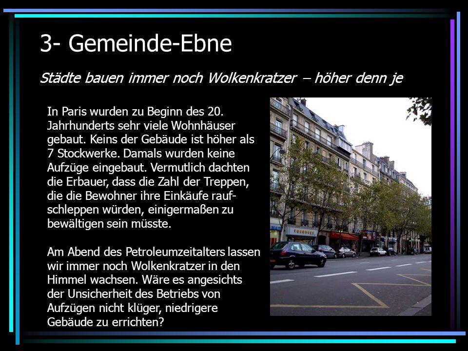 3- Gemeinde-Ebne Städte bauen immer noch Wolkenkratzer – höher denn je In Paris wurden zu Beginn des 20.