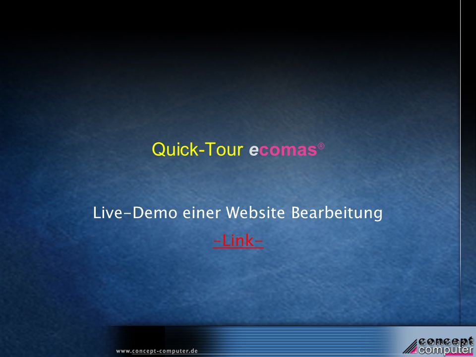 Quick-Tour ecomas ® Live-Demo einer Website Bearbeitung -Link-