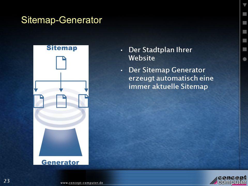 23 Sitemap-Generator Der Stadtplan Ihrer Website Der Sitemap Generator erzeugt automatisch eine immer aktuelle Sitemap