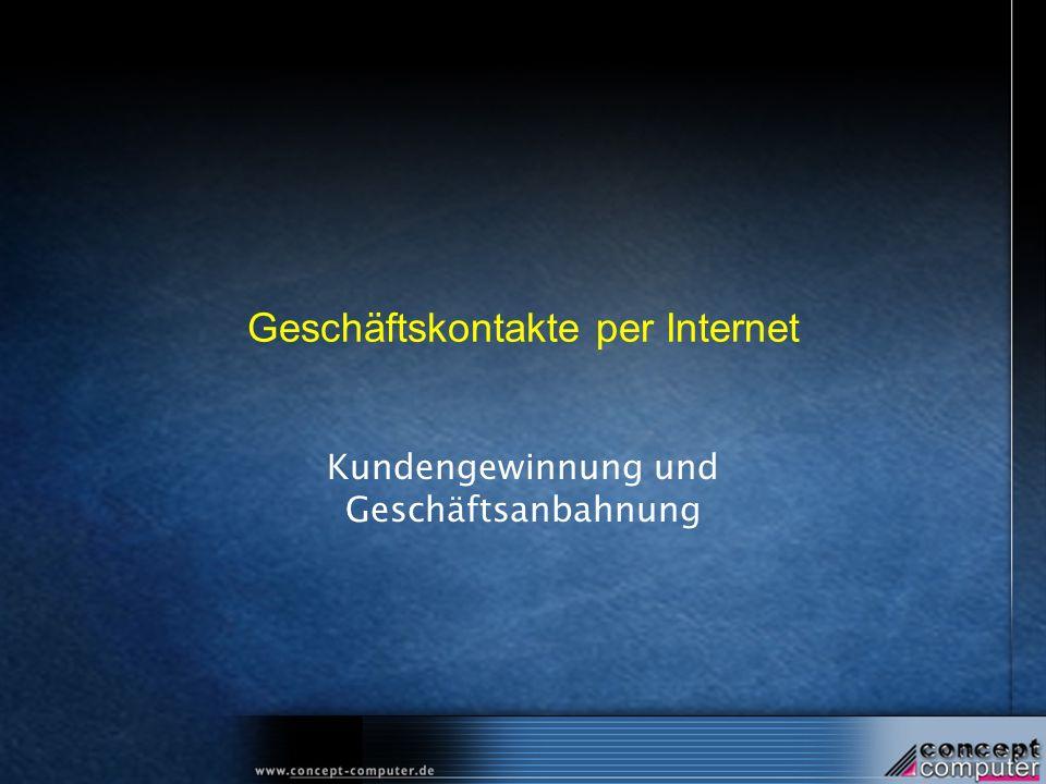 Geschäftskontakte per Internet Kundengewinnung und Geschäftsanbahnung