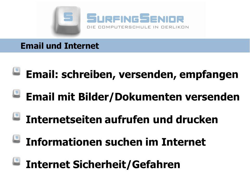 Email: schreiben, versenden, empfangen Email mit Bilder/Dokumenten versenden Internetseiten aufrufen und drucken Informationen suchen im Internet Inte