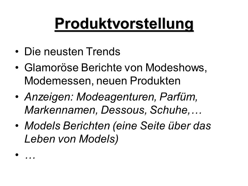 Produktvorstellung Die neusten Trends Glamoröse Berichte von Modeshows, Modemessen, neuen Produkten Anzeigen: Modeagenturen, Parfüm, Markennamen, Dess