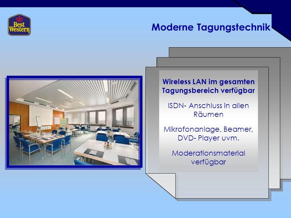 Moderne Tagungstechnik Wireless LAN im gesamten Tagungsbereich verfügbar ISDN- Anschluss in allen Räumen Mikrofonanlage, Beamer, DVD- Player uvm.