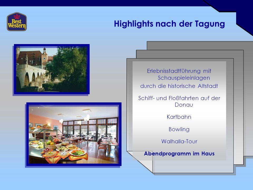Highlights nach der Tagung Erlebnisstadtführung mit Schauspieleinlagen durch die historische Altstadt Schiff- und Floßfahrten auf der Donau Kartbahn Bowling Walhalla-Tour Abendprogramm im Haus