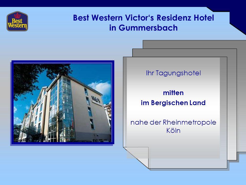 Best Western Victors Residenz Hotel in Gummersbach Ihr Tagungshotel mitten im Bergischen Land nahe der Rheinmetropole Köln