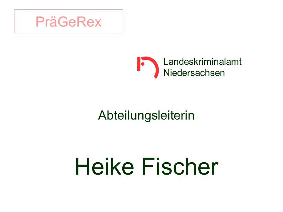 PräGeRex Abteilungsleiterin Heike Fischer Landeskriminalamt Niedersachsen