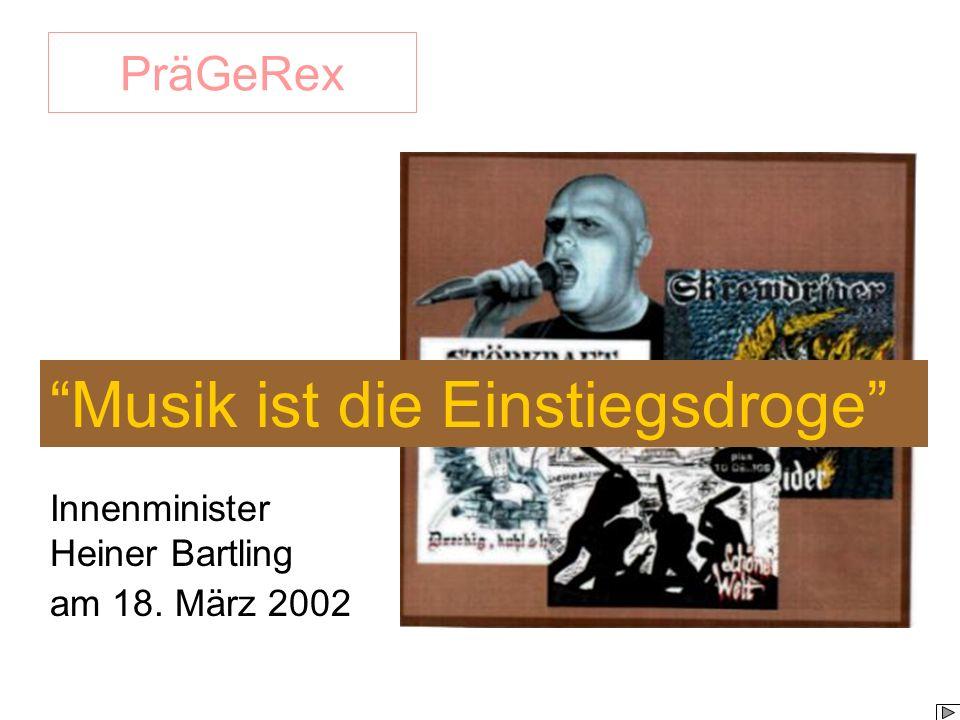 Musik ist die Einstiegsdroge Innenminister Heiner Bartling am 18. März 2002