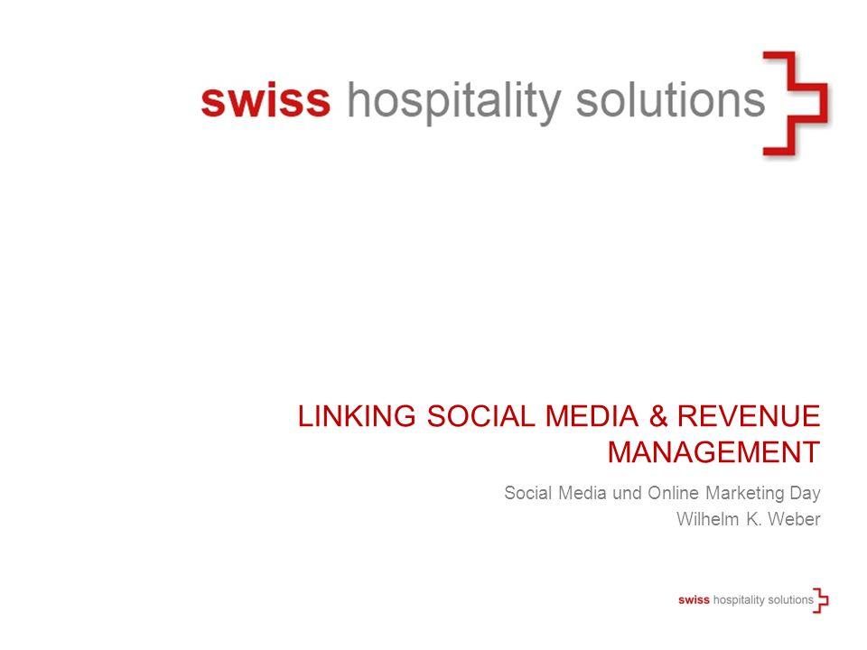 Social Media und Online Marketing Day Wilhelm K. Weber LINKING SOCIAL MEDIA & REVENUE MANAGEMENT