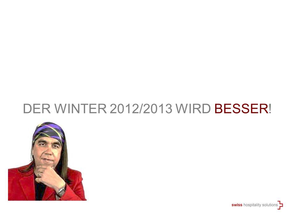 DER WINTER 2012/2013 WIRD BESSER!