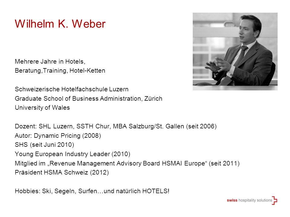 Wilhelm K. Weber Mehrere Jahre in Hotels, Beratung,Training, Hotel-Ketten Schweizerische Hotelfachschule Luzern Graduate School of Business Administra