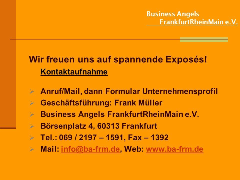 Business Angels FrankfurtRheinMain e.V.Wir freuen uns auf spannende Exposés.