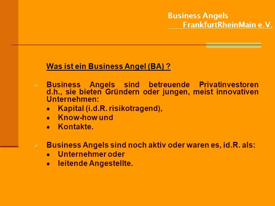 Business Angels FrankfurtRheinMain e.V.Was ist ein Business Angel (BA) .