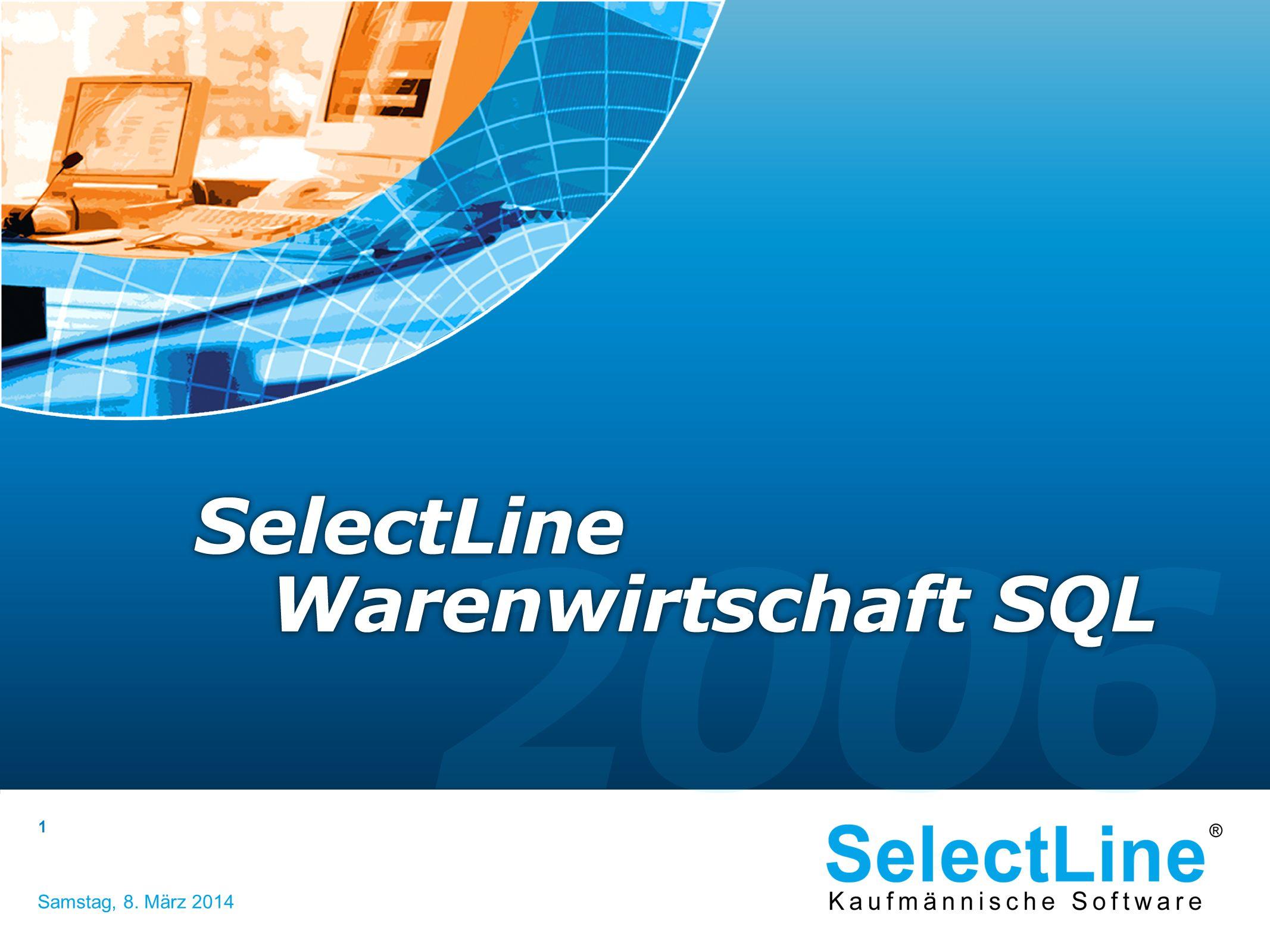 SelectLine Software GmbH – Nachtweide 82 c – 39124 Magdeburg Samstag, 8. März 2014 1