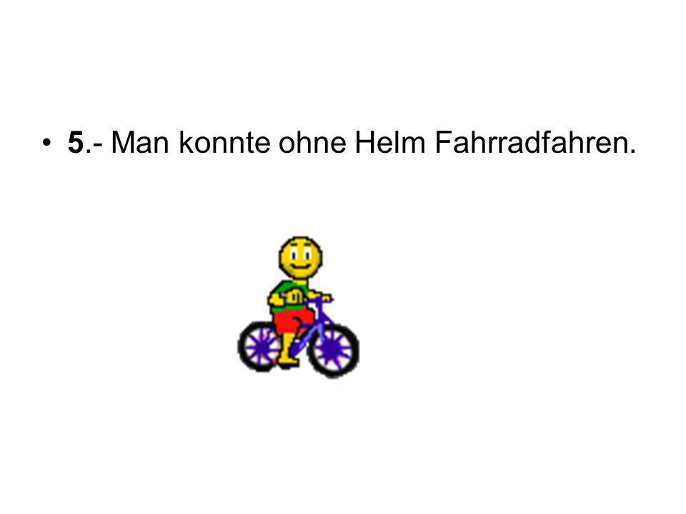 5.- Man konnte ohne Helm Fahrradfahren.
