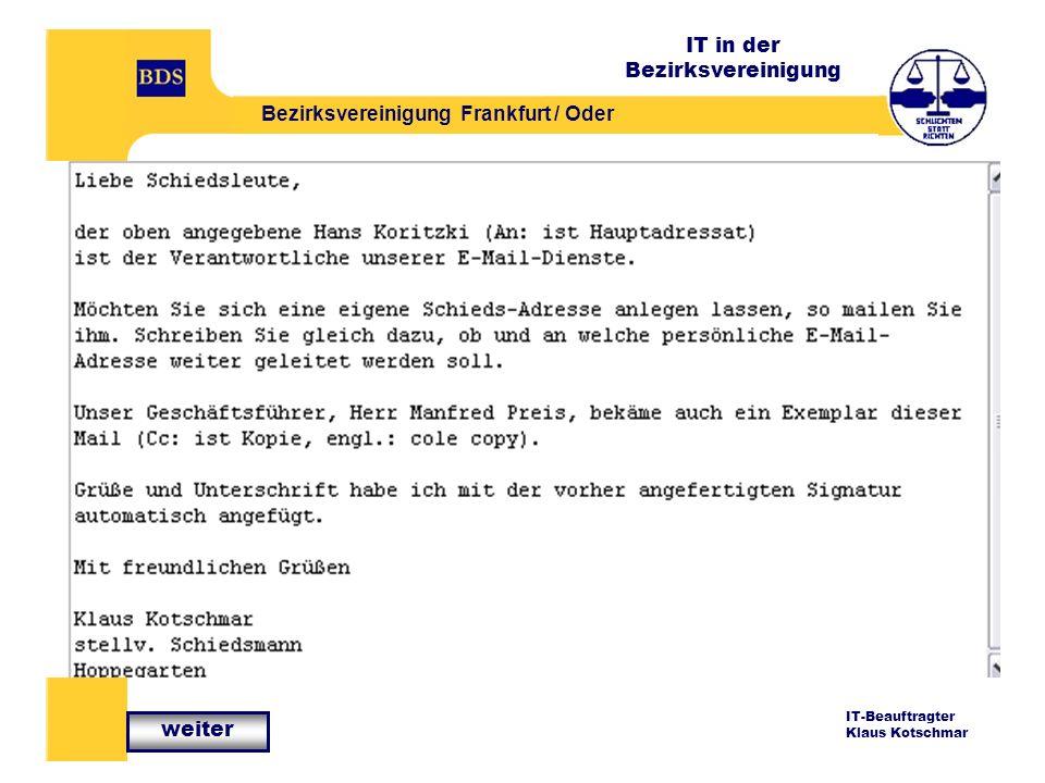 IT in der Bezirksvereinigung Bezirksvereinigung Frankfurt / Oder IT-Beauftragter Klaus Kotschmar Wie sind die neuen Einstellungen vorzunehmen.