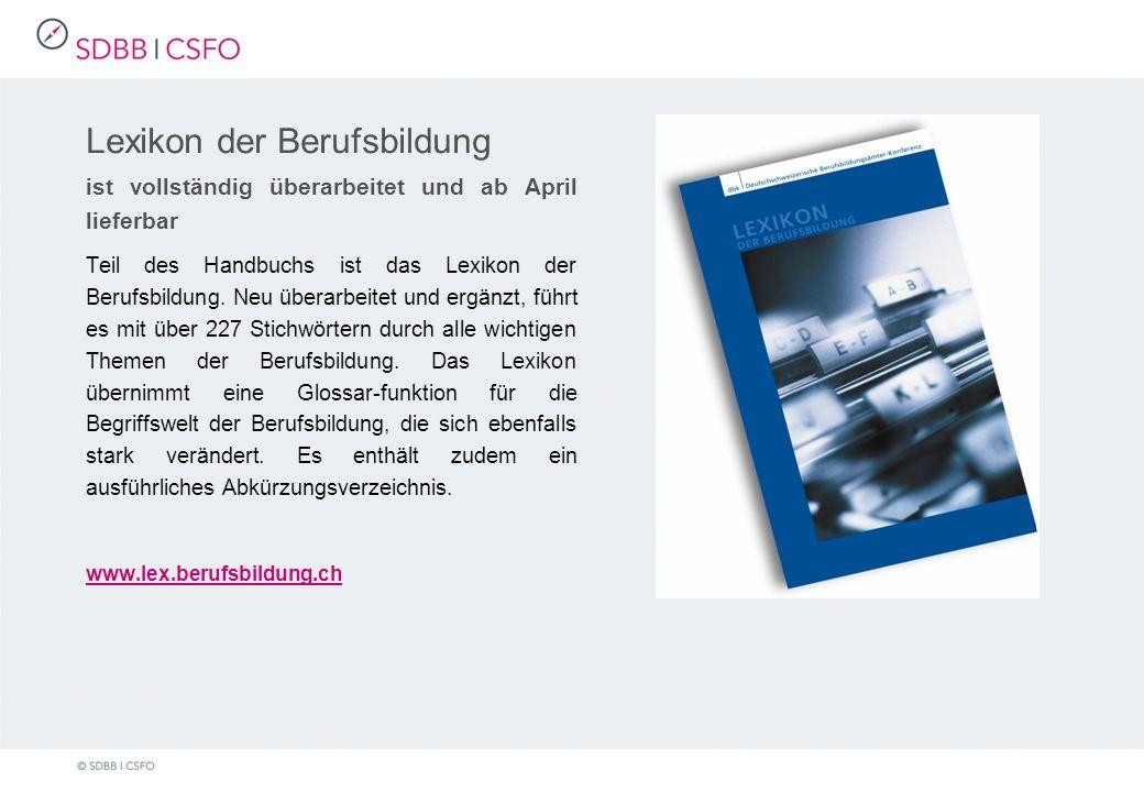 Lexikon der Berufsbildung ist vollständig überarbeitet und ab April lieferbar Teil des Handbuchs ist das Lexikon der Berufsbildung.