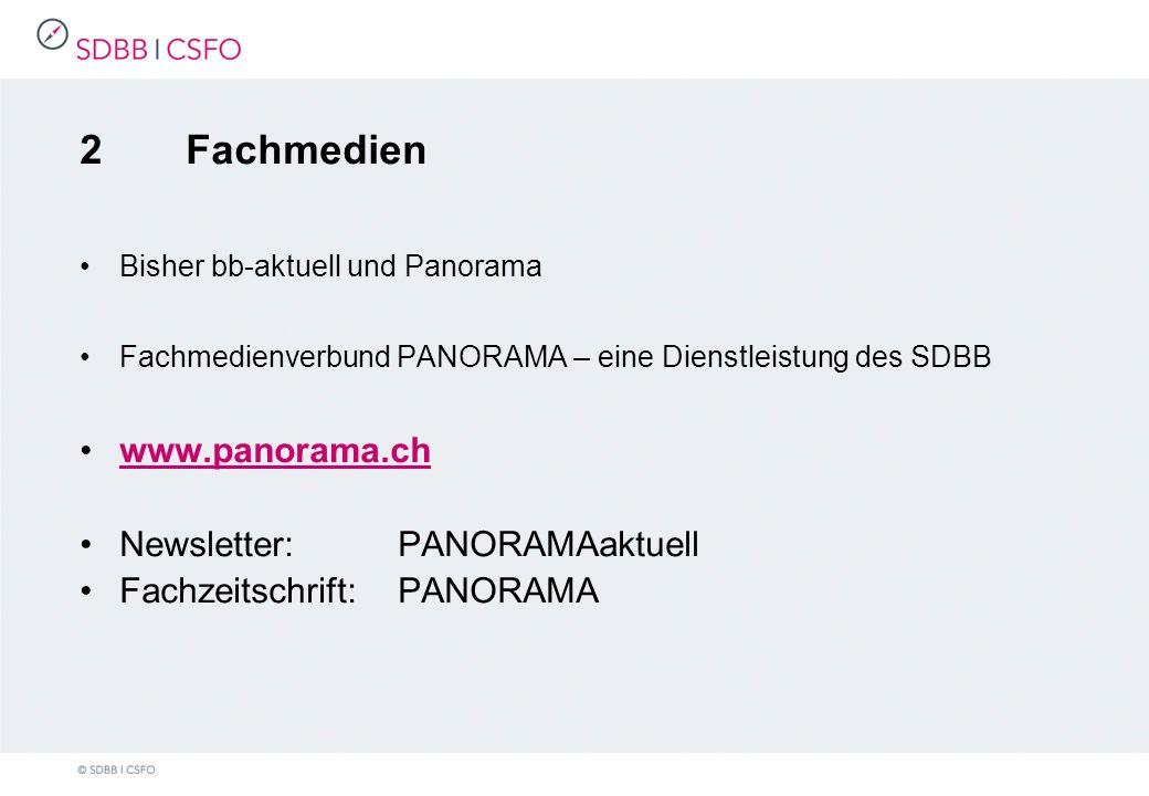 2Fachmedien Bisher bb-aktuell und Panorama Fachmedienverbund PANORAMA – eine Dienstleistung des SDBB www.panorama.ch Newsletter: PANORAMAaktuell Fachzeitschrift: PANORAMA