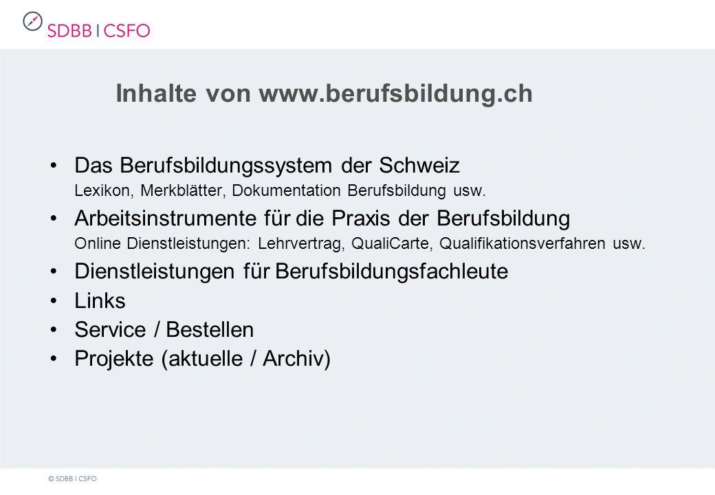 Inhalte von www.berufsbildung.ch Das Berufsbildungssystem der Schweiz Lexikon, Merkblätter, Dokumentation Berufsbildung usw.