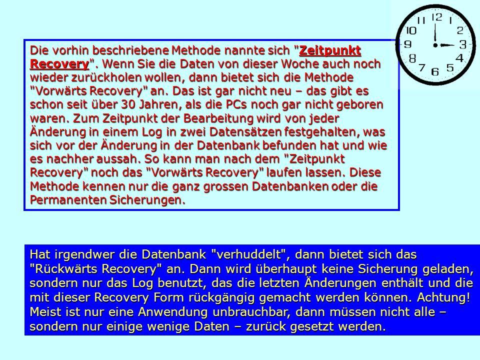 Die vorhin beschriebene Methode nannte sich Zeitpunkt Recovery .