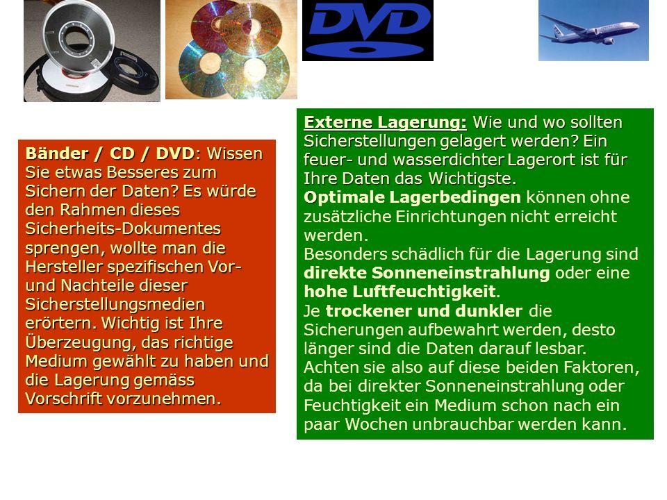 Bänder / CD / DVD: Wissen Sie etwas Besseres zum Sichern der Daten.