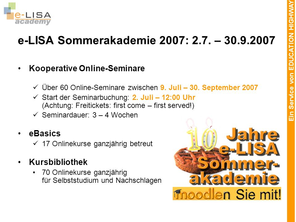 Ein Service von EDUCATION HIGHWAY e-LISA Sommerakademie 2007: 2.7.