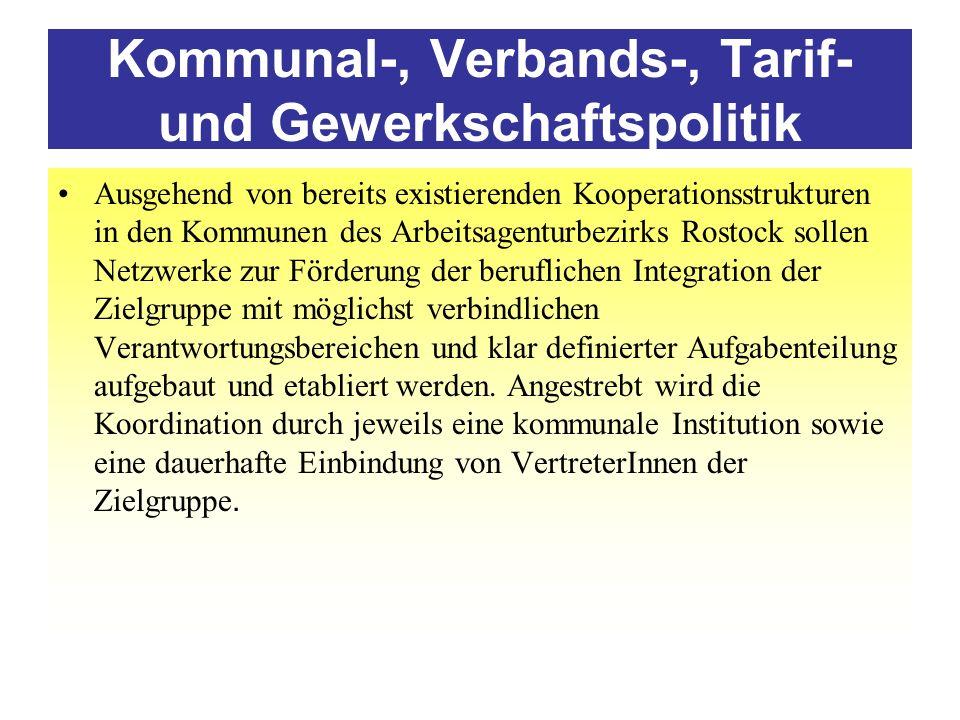 Kommunal-, Verbands-, Tarif- und Gewerkschaftspolitik Ausgehend von bereits existierenden Kooperationsstrukturen in den Kommunen des Arbeitsagenturbez