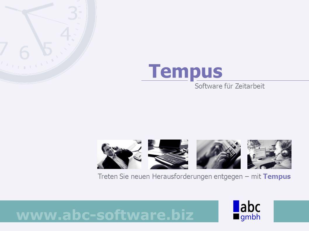 www.abc-software.biz Treten Sie neuen Herausforderungen entgegen – mit Tempus Tempus Software für Zeitarbeit