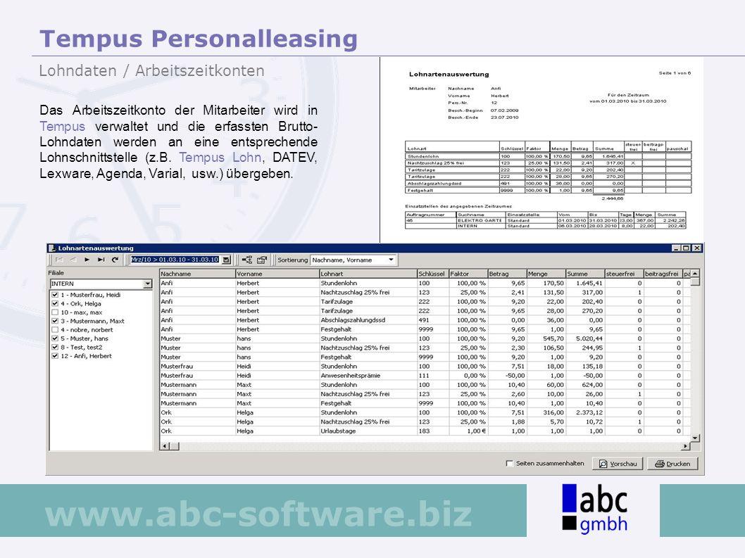 www.abc-software.biz Das Arbeitszeitkonto der Mitarbeiter wird in Tempus verwaltet und die erfassten Brutto- Lohndaten werden an eine entsprechende Lo