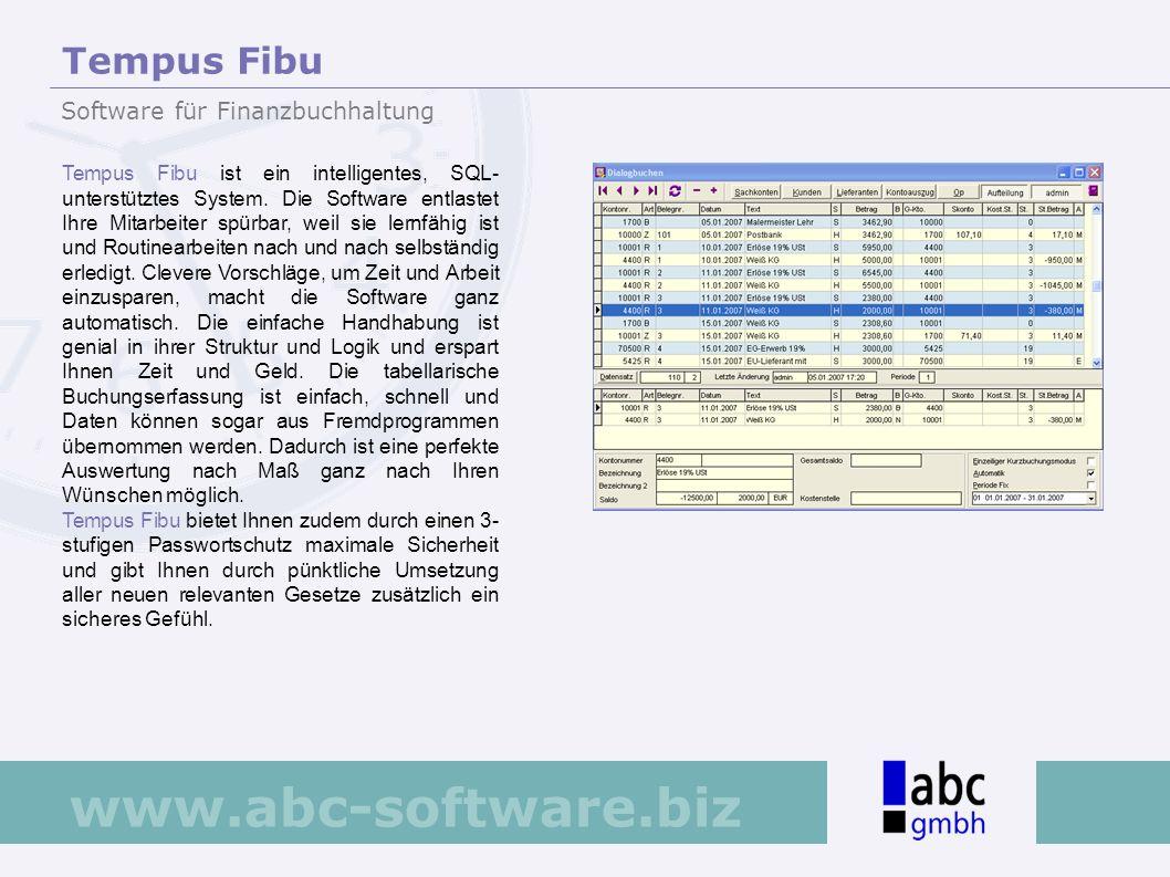 www.abc-software.biz Tempus Fibu ist ein intelligentes, SQL- unterstütztes System. Die Software entlastet Ihre Mitarbeiter spürbar, weil sie lernfähig